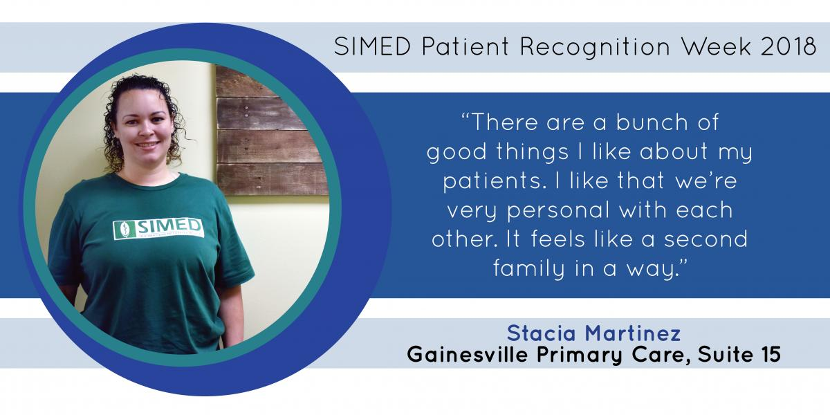 Stacia Martinez at SIMED Primary Care in Gainesville says her patients are like her family.