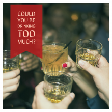 People holding up classes of alcohol with the text: Could you be drinking too much alcohol